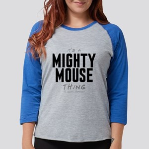 It's a Mighty Mouse Thing Womens Baseball Tee