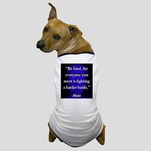 Be Kind - Plato Dog T-Shirt