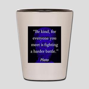 Be Kind - Plato Shot Glass