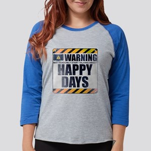 Warning: Happy Days Womens Baseball Tee
