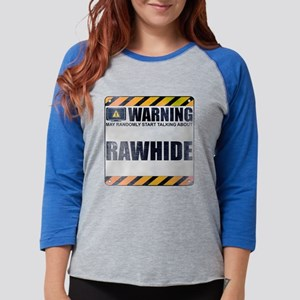 Warning: Rawhide Womens Baseball Tee