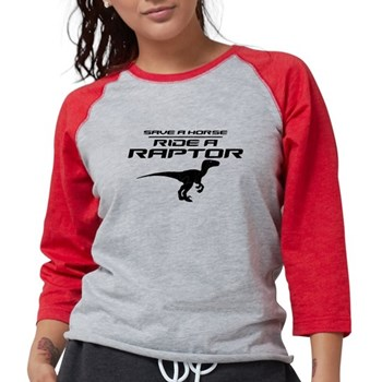 Save a Horse, Ride a Raptor Womens Baseball Tee