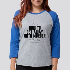 It's a How to Get Away with M Womens Baseball Tee