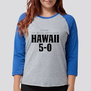 Shhh... I'm Binge Watching Hawaii 5-0 Womens Baseb