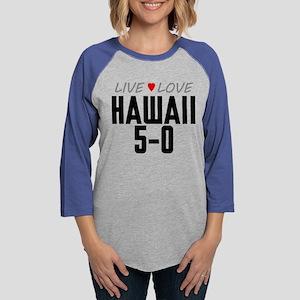 Live Love Hawaii 5-0 Womens Baseball Tee