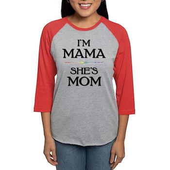 I'm Mama - She's Mom Womens Baseball Tee
