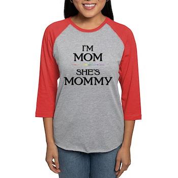 I'm Mom - She's Mommy Womens Baseball Tee