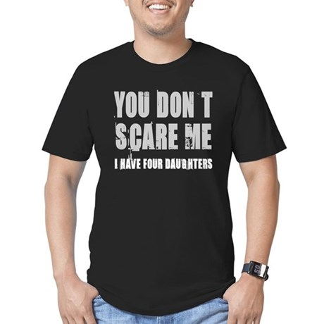 You don't scare me 4 daughters Men's Fitted T-Shir
