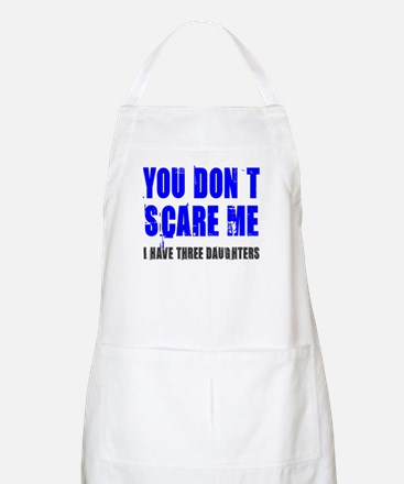 You don't scare me 3 daughters Apron