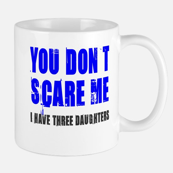 You don't scare me 3 daughters Mug