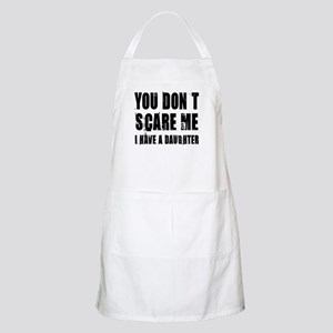 You don't scare me a daughter Apron