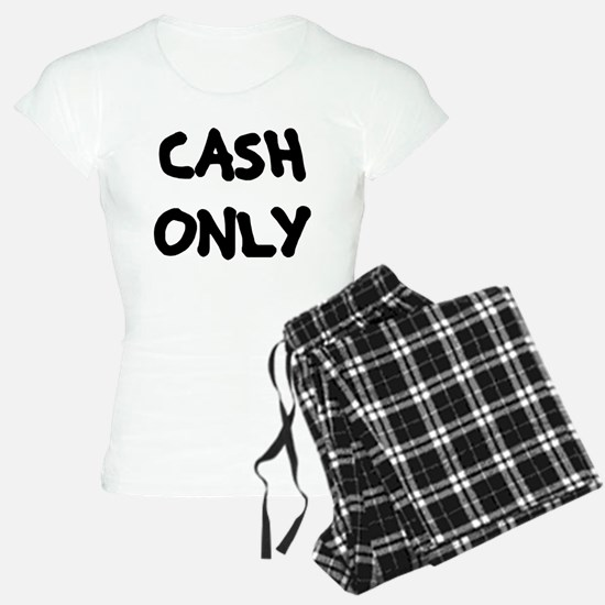 Cash Only Pajamas