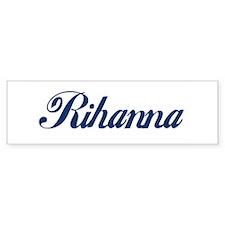 Rihanna Bumper Sticker