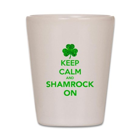Keep Calm And Shamrock On Shot Glass