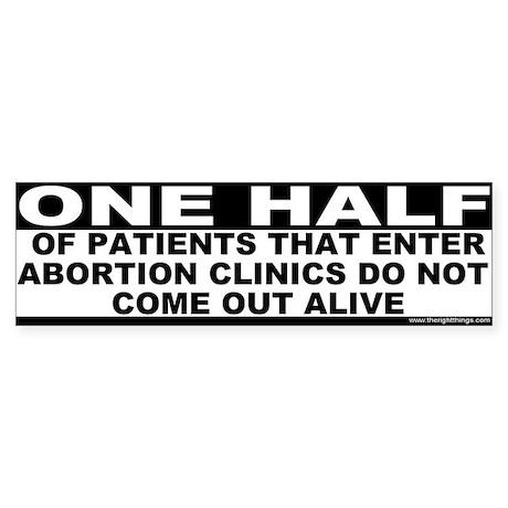 Abortion Clinics Kill Patients Bumper Sticker
