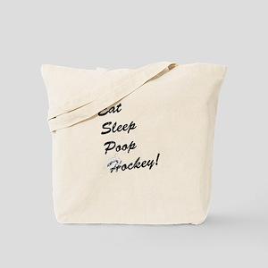 Eat Sleep Poop Hockey! Tote Bag