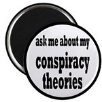 Ask Me About My Conspiracy Theories Magnet