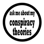 Ask Me About My Conspiracy Theories Round Car Magn