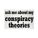 Ask Me About My Conspiracy Theories Rectangle Magn