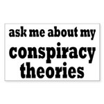 Ask Me About My Conspiracy Theories Sticker (Recta