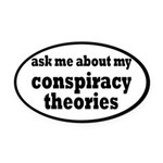 Ask Me About My Conspiracy Theories Oval Car Magne