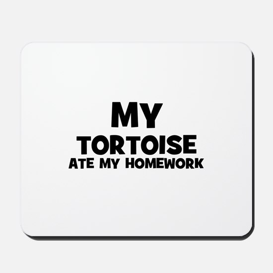 My Tortoise Ate My Homework Mousepad