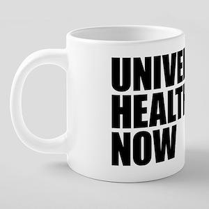 Universal Health Care Now 20 oz Ceramic Mega Mug