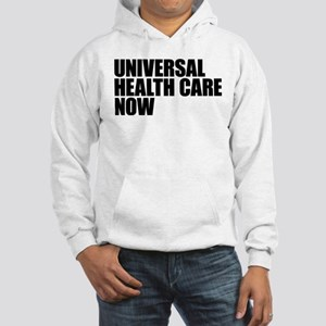Universal Health Care Now Sweatshirt
