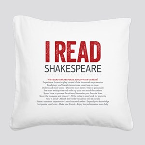 I Read Shakespeare Square Canvas Pillow