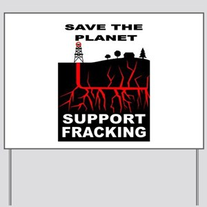 FRACKING Yard Sign