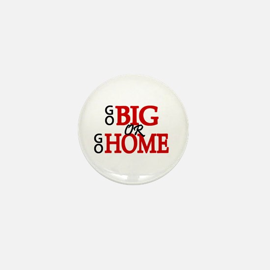 'Go Big' Mini Button