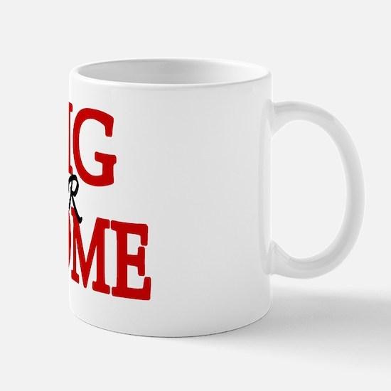 'Go Big' Mug