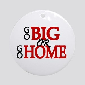 'Go Big' Ornament (Round)