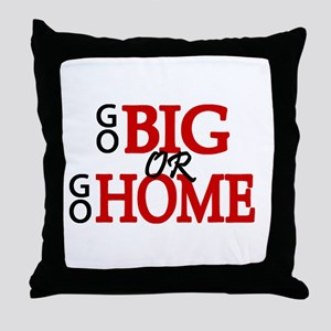 'Go Big' Throw Pillow
