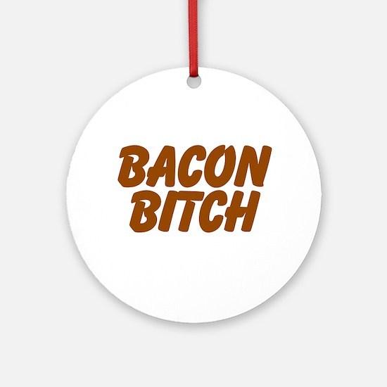 Bacon Bitch Ornament (Round)