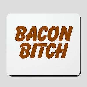 Bacon Bitch Mousepad