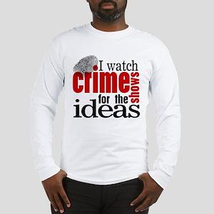 Crime Show Ideas Long Sleeve T-Shirt