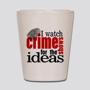 Crime Show Ideas Shot Glass
