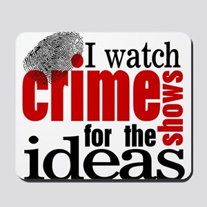Crime Show Ideas Mousepad