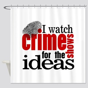 Crime Show Ideas Shower Curtain