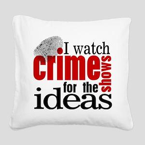 Crime Show Ideas Square Canvas Pillow