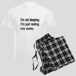 Im not sleeping,Im just resting my eyes Pajamas
