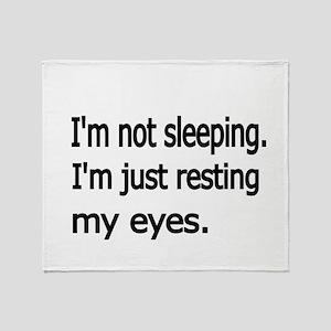 Im not sleeping,Im just resting my eyes Throw Blan