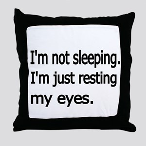 Im not sleeping,Im just resting my eyes Throw Pill