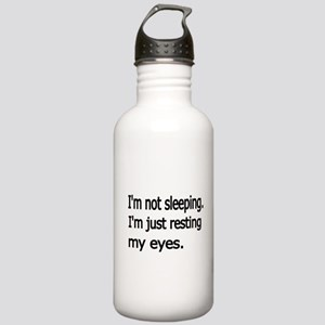 Im not sleeping,Im just resting my eyes Water Bott