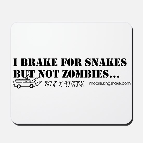 Brake for Snakes Not Zombies KS Mousepad