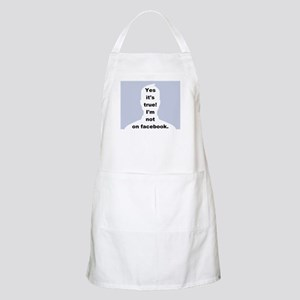 Yes it's true! I'm not on facebook. Apron