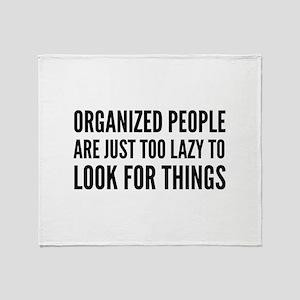Organized People Are Just Too Lazy Stadium Blanket