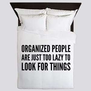 Organized People Are Just Too Lazy Queen Duvet