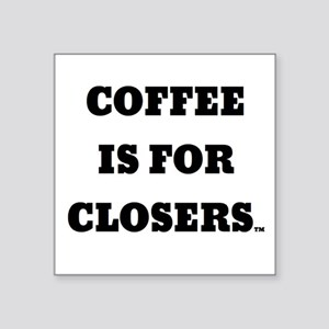 Coffee is for Closers Sticker